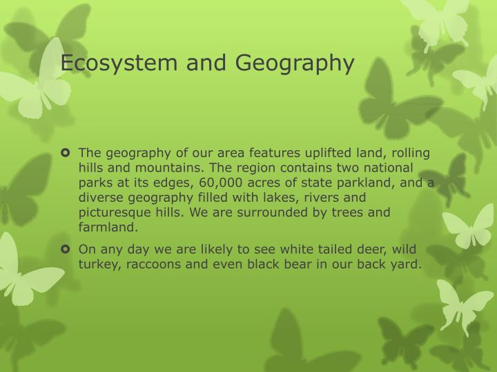 Ecosystem and Geography