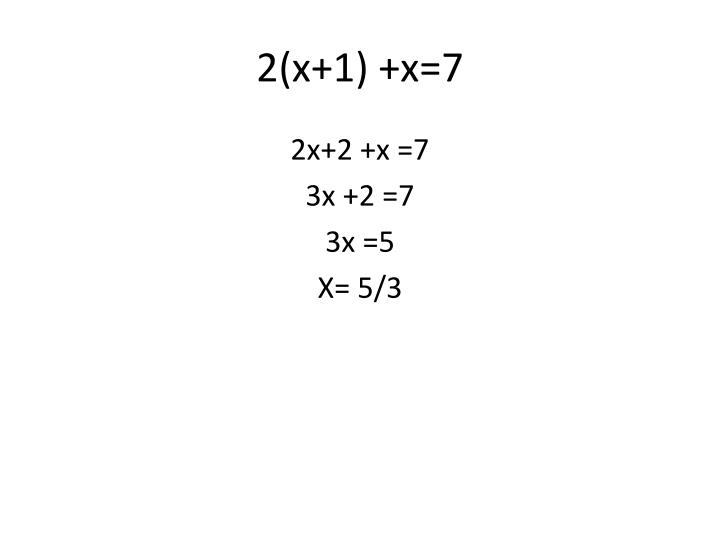 2(x+1) +x=7