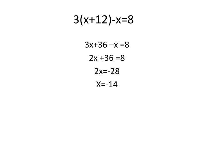 3(x+12)-x=8