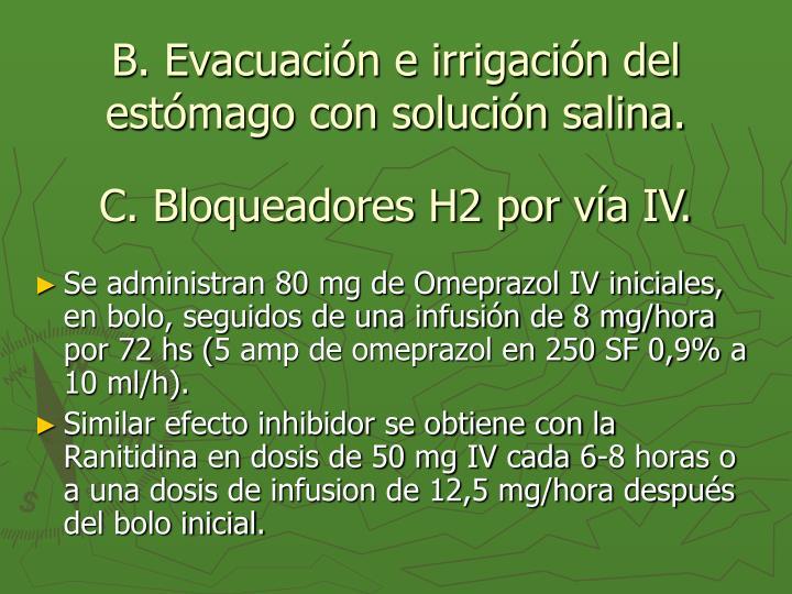 B. Evacuación e irrigación del estómago con solución salina.