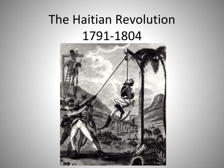 causes of the haitian revolution 1791 1804 Haitian revolution (1791–1804)edit the haitian revolution was a slave revolt in the french colony of saint-domingue, which culminated in the elimination of slavery there and the founding of the republic of haiti the haitian revolution was the only slave revolt which led to the founding of a state.