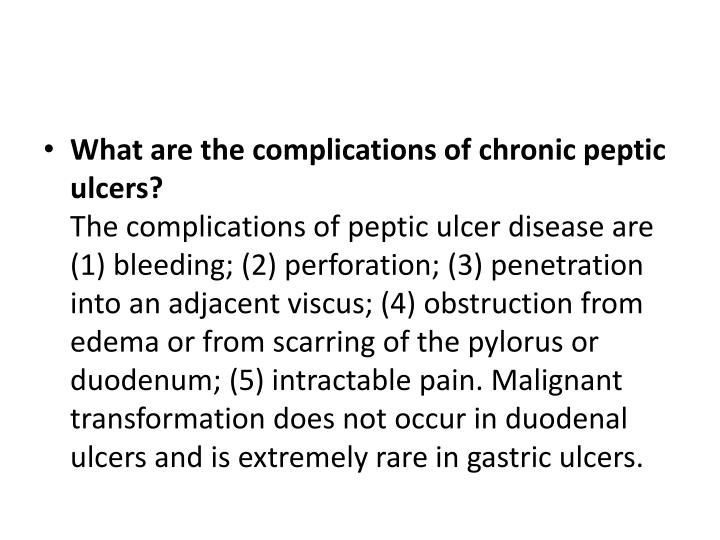 What are the complications of chronic peptic ulcers?