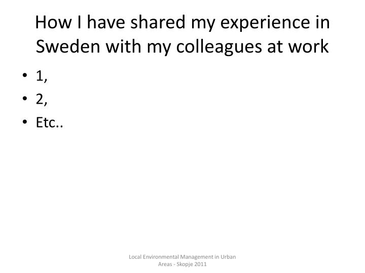 How I have shared my experience in Sweden with my colleagues at work