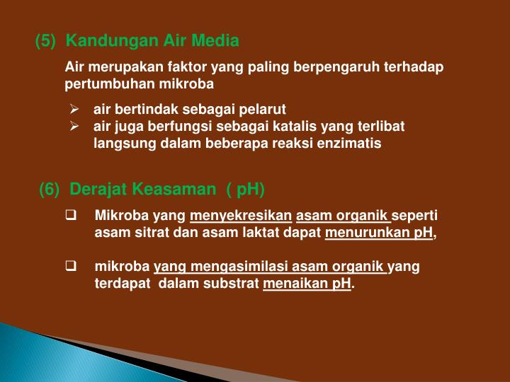 (5)  Kandungan Air Media