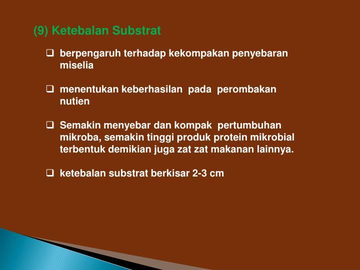 (9) Ketebalan Substrat