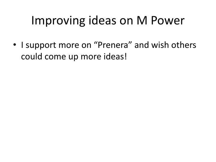 Improving ideas on M Power