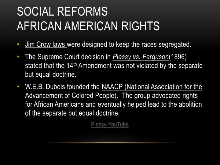the role of the supreme court and jim crow laws in the deterioration of social and political conditi Jim crow etiquette operated in conjunction with jim crow laws (black codes) when most people think of jim crow they think of laws (not the jim crow etiquette) which excluded blacks from public transport and facilities, juries, jobs, and neighborhoods.