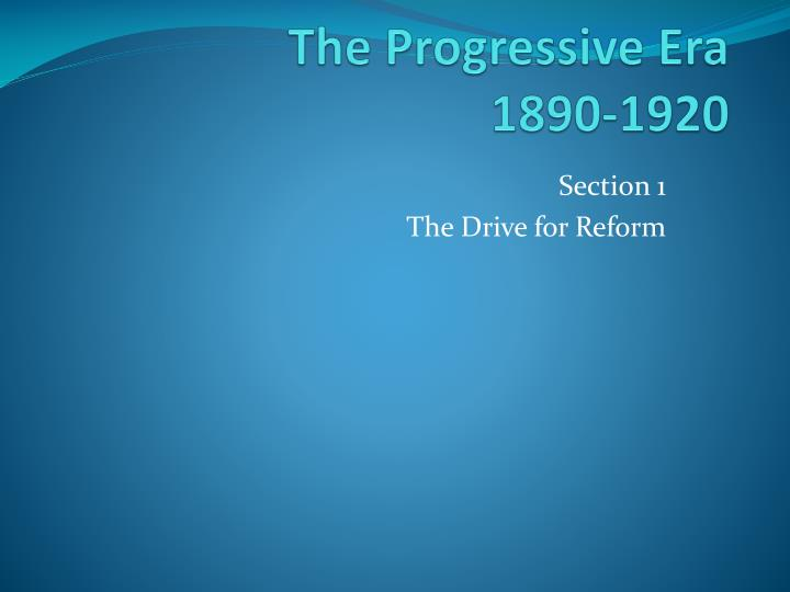 The progressive era 1890 1920