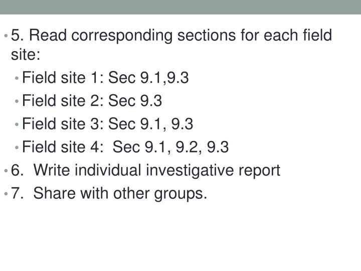 5. Read corresponding sections for each field site: