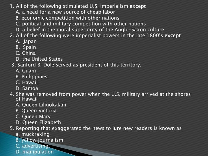 1. All of the following stimulated U.S. imperialism