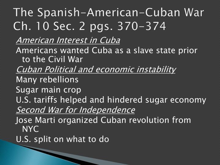 The Spanish-American-Cuban War Ch. 10 Sec. 2 pgs. 370-374