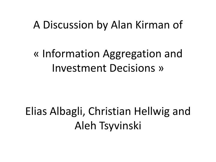 A Discussion by Alan Kirman of