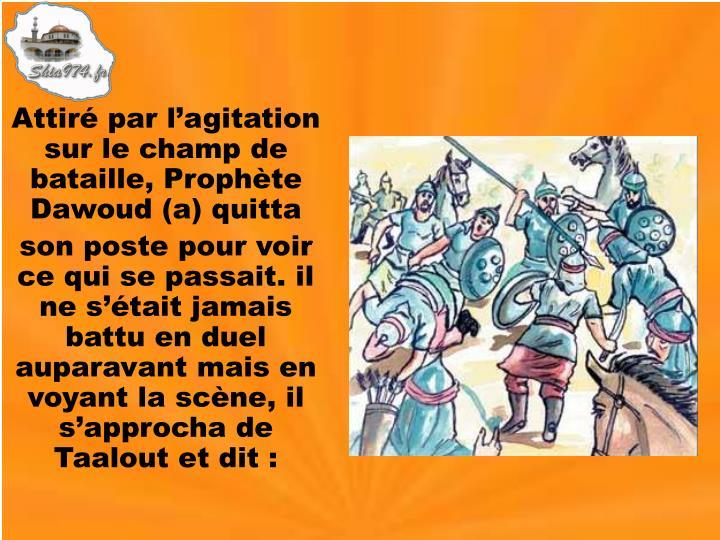 Attiré par l'agitation sur le champ de bataille, Prophète