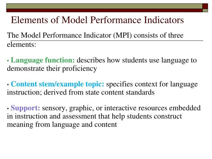The Model Performance Indicator (MPI) consists of three elements: