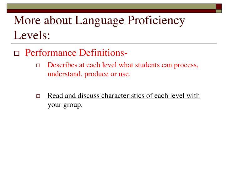 More about Language Proficiency Levels: