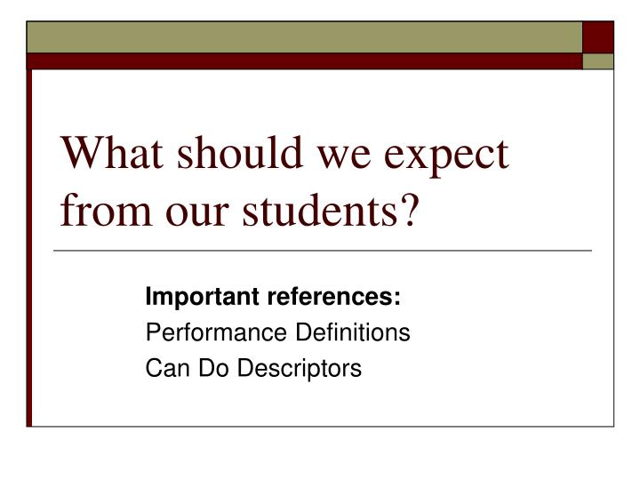 What should we expect from our students?