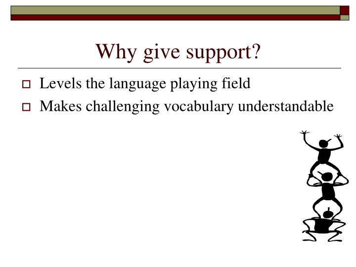 Why give support?
