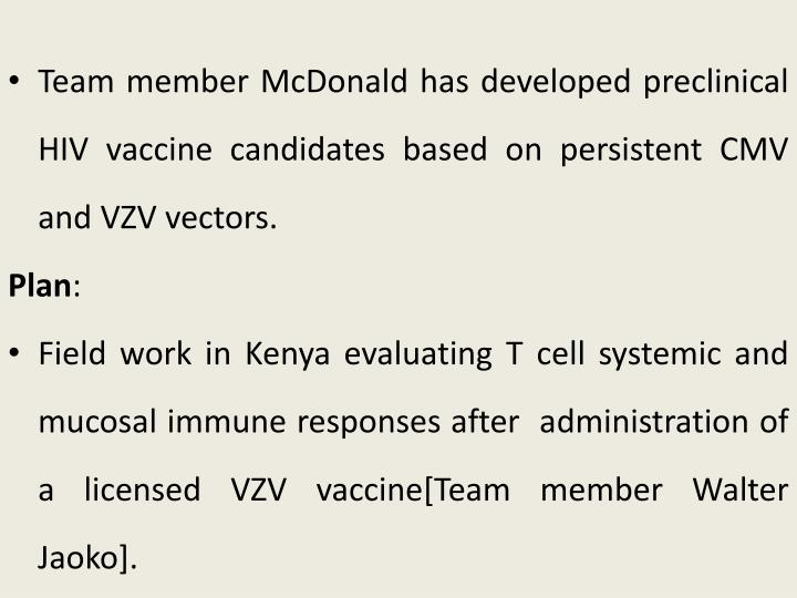 Team member McDonald has developed preclinical HIV vaccine candidates based on persistent CMV and VZV vectors.