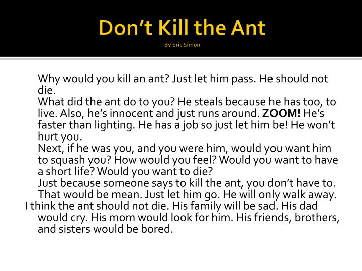 Don't Kill the Ant