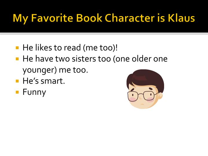 My Favorite Book Character is Klaus