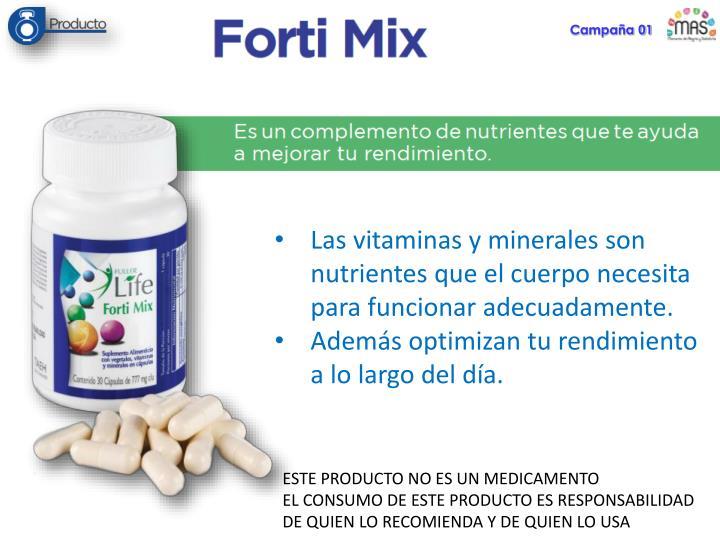 Las vitaminas y minerales son nutrientes que el cuerpo necesita para funcionar adecuadamente.