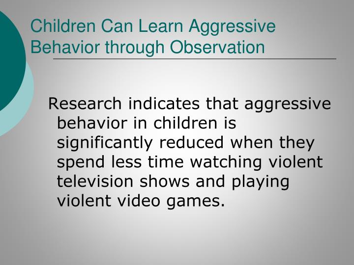 Children Can Learn Aggressive Behavior through Observation