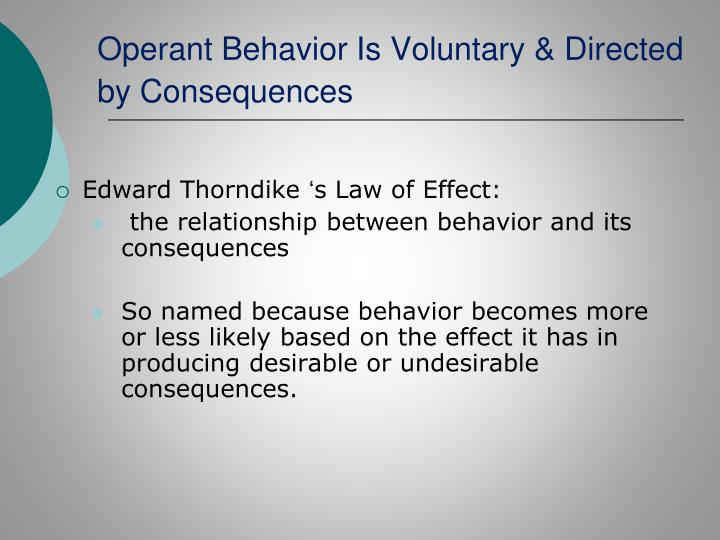 Operant Behavior Is Voluntary & Directed