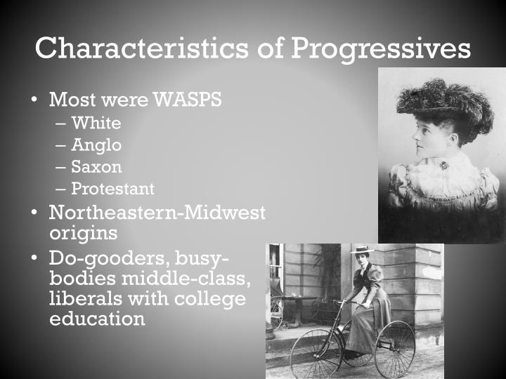 Characteristics of Progressives