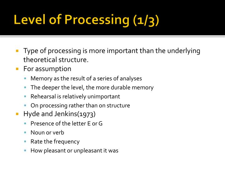 Level of processing 1 3