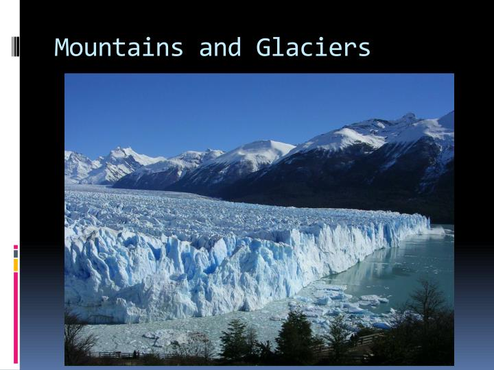 Mountains and Glaciers