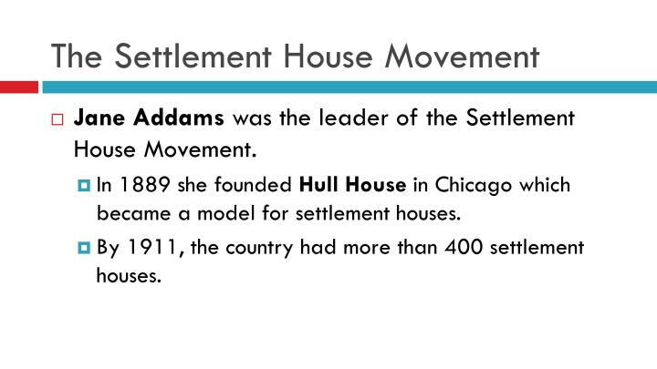 The Settlement House Movement