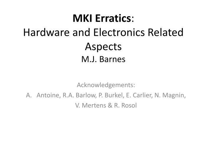 mki erratics hardware and electronics related aspects m j barnes