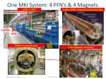 one mki system 4 pfn s 4 magnets