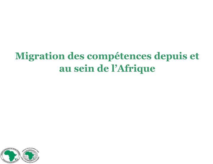 Migration des compétences depuis et au sein de l'Afrique