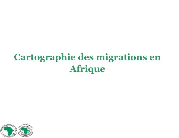 Cartographie des migrations en Afrique