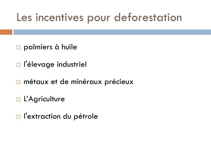 Les incentives pour deforestation