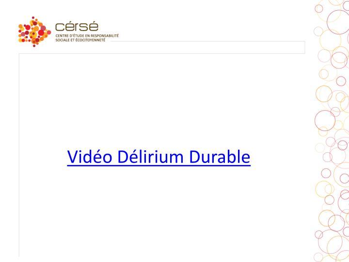 Vidéo Délirium Durable