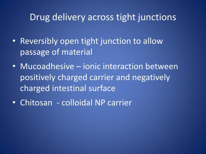 Drug delivery across tight junctions