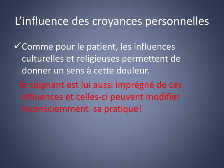 L'influence des croyances personnelles