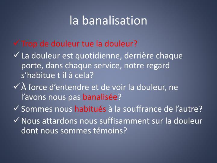 la banalisation