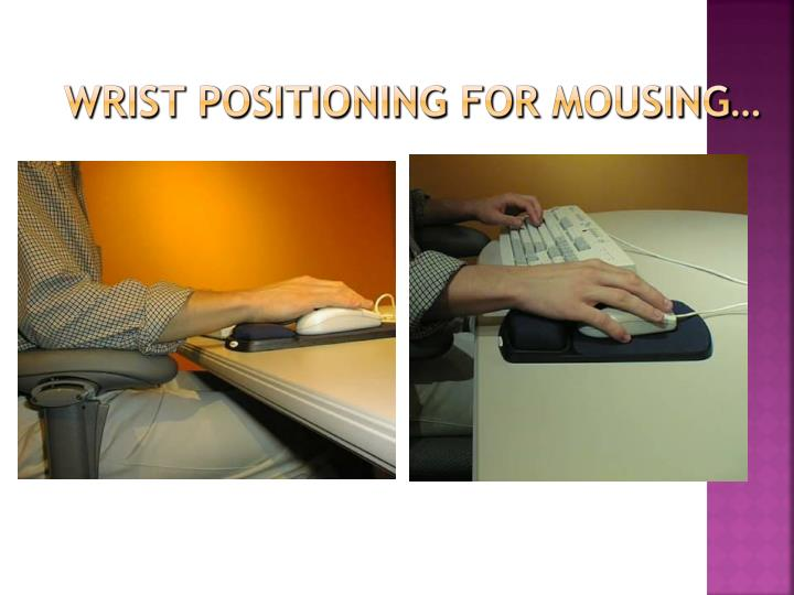 Wrist Positioning for
