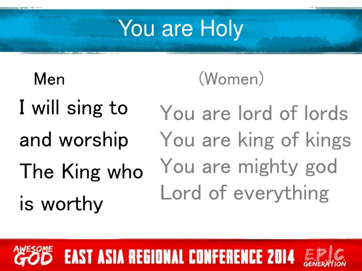 You are Holy