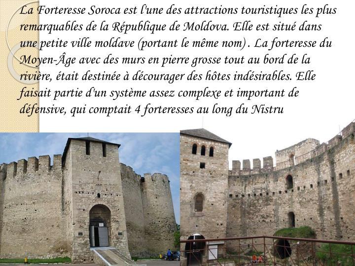 La Forteresse Soroca est l'une des attractions touristiques les plus remarquables de la République de Moldova. Elle est situé dans une petite ville moldave (portant le même nom) . La forteresse du