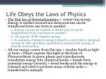life obeys the laws of physics