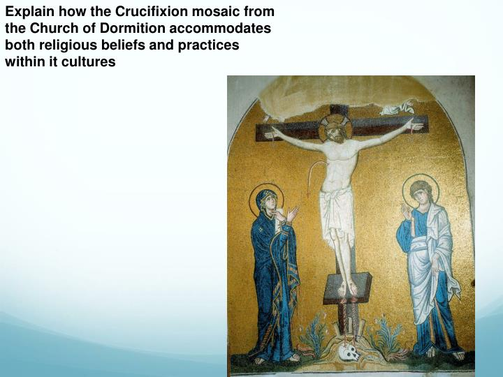 Explain how the Crucifixion mosaic from the Church of