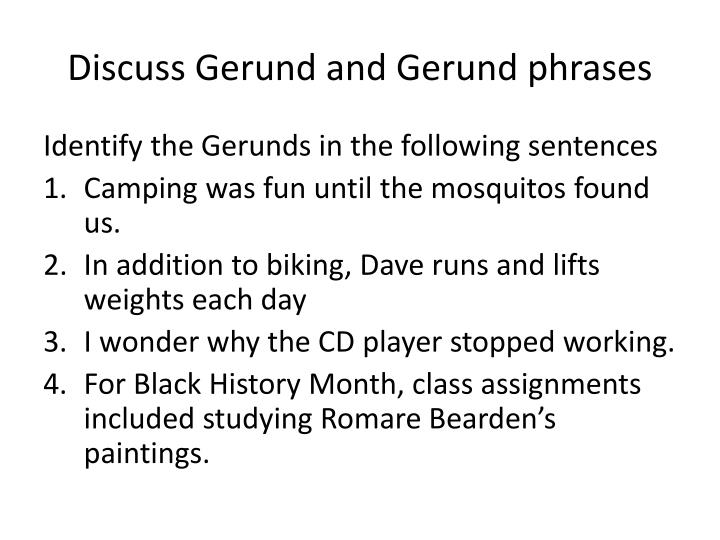 Discuss Gerund and Gerund phrases