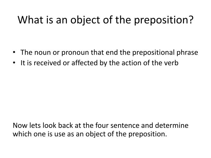 What is an object of the preposition?