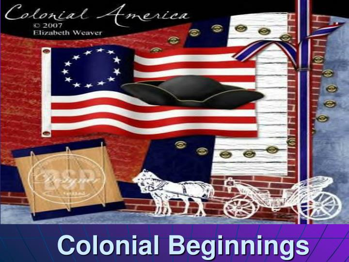 Colonial Beginnings