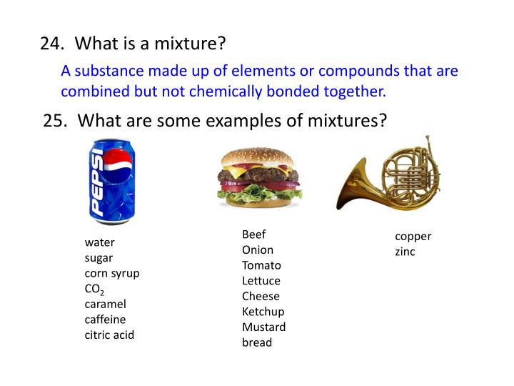 24.  What is a mixture?