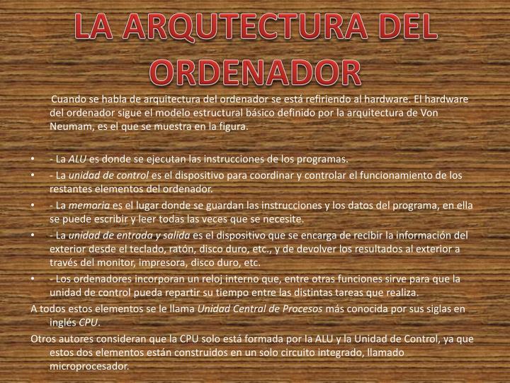 LA ARQUTECTURA DEL ORDENADOR
